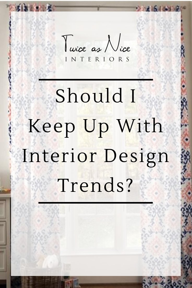 Should I keep up with all the interior design trends?